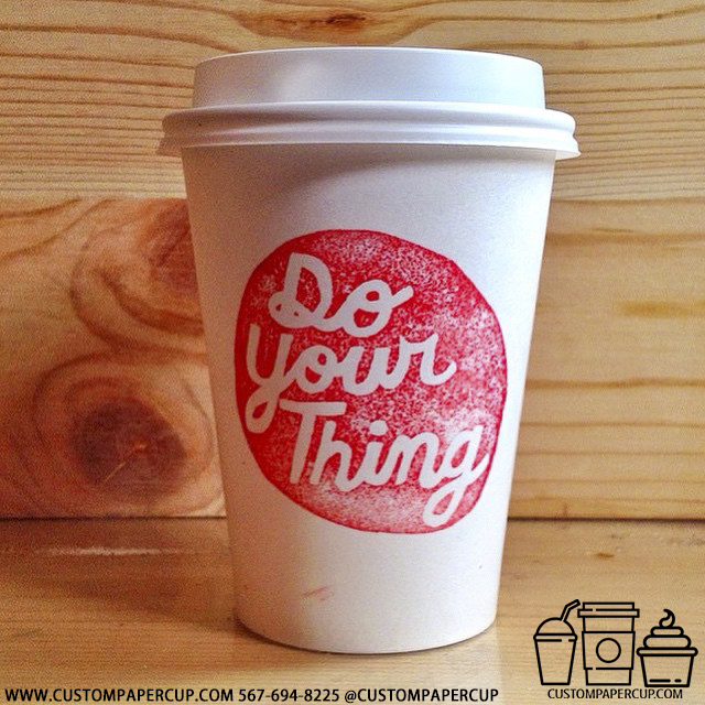 do your thing quote custom printed paper coffee cups
